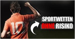 Sportwetten OHNE WETTRISIKO